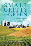 Small Gritty and Green by Catherine Tumber, PhD